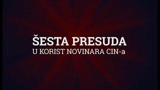 Šesta presuda u korist novinara CIN-a
