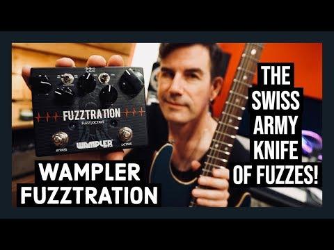 SWISS ARMY KNIFE OF FUZZES! Wampler Fuzztration