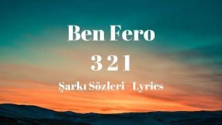 Ben Fero - 3 2 1 (Lyrics) Şarkı Sözleri Resimi