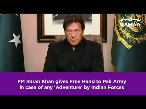 PM Imran Khan gives Free Hand to Pak Army in case of any 'Adventure' by Indian Forces