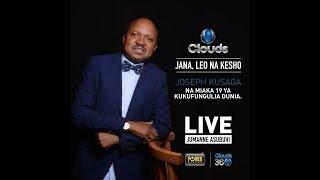 LIVE: MIAKA 19 YA CLOUDS FM NA JOSEPH KUSAGA