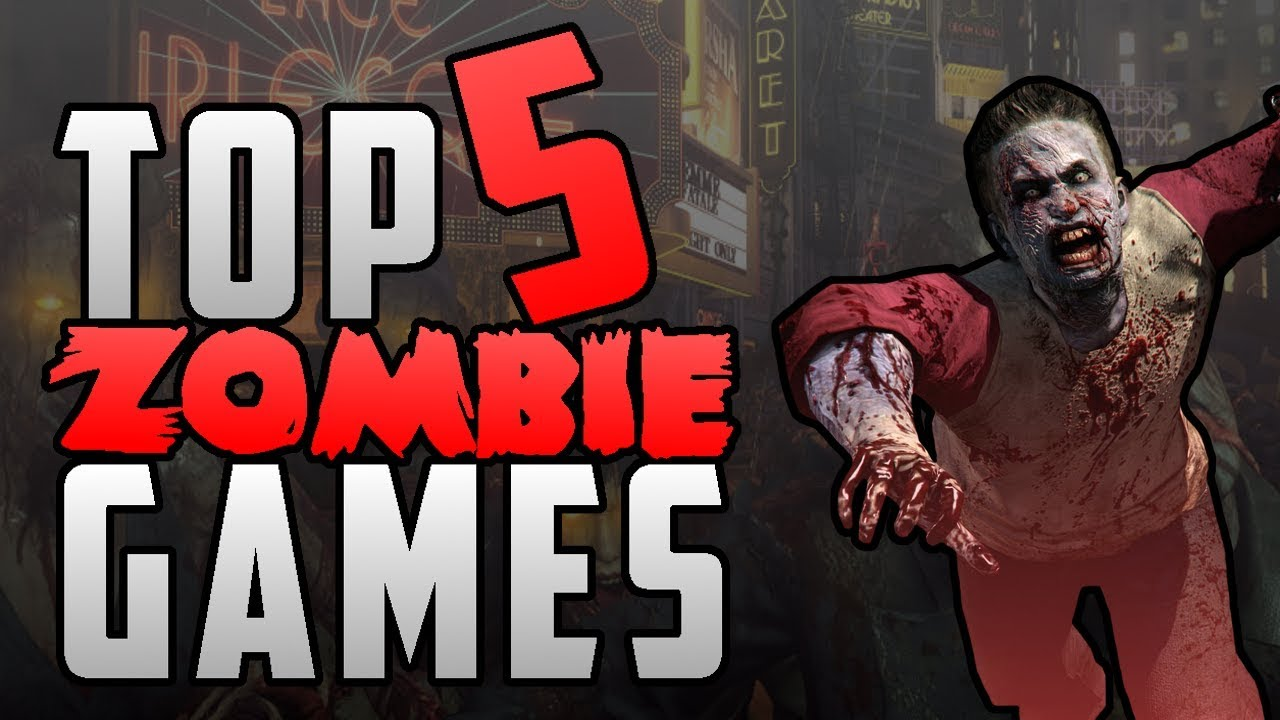 Top 5 Zombie games out soon