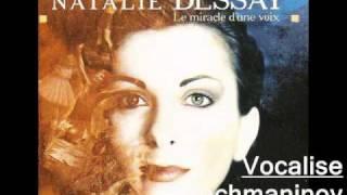 Vocalise ( Rachmaninov) :   Natalie Dessay.