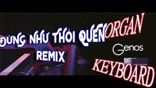 Đừng Như Thói Quen Remix Organ