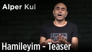 Alper Kul - Hamileyim! (Teaser)