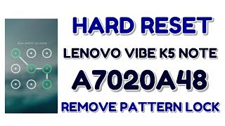How To Hard Reset Lenovo Vibe K5 Note A7020A48 Done