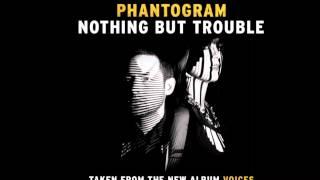 Nothing But Trouble Phantogram.