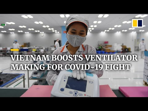 Vietnam ramps up ventilator production as coronavirus strikes back