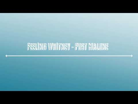 Feeling Whitney   Post Malone