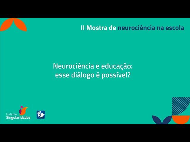 Neurociência e educação: esse diálogo é possível?