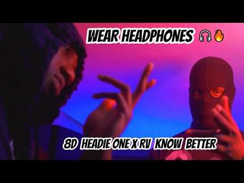 Headie One X RV- Know Better| 8D Audio 🎧 Re-upload HQ
