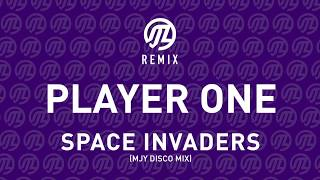 PLAYER ONE - Space Invaders (MJY Disco Mix)
