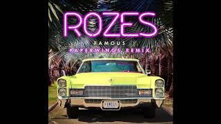 "ROZES- ""Famous"" (Paperwings Remix)"