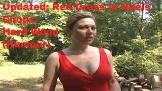 Red Dress in Heels Chops Hard Wood, update