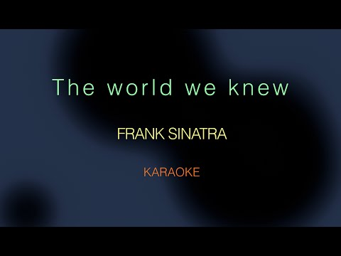 Frank Sinatra - The World We Knew [Over and Over] (Karaoke)