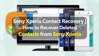 Sony Xperia Contact Recovery | How to Recover Deleted Contacts from Sony Xperia