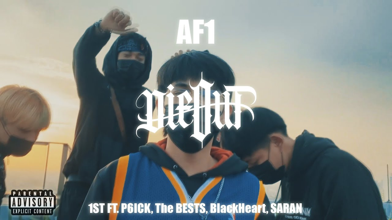 Download 1ST - DieOut (AF1) Ft. P6ICK, The BESTS, BlackHeart, SARAN (Official Mv)