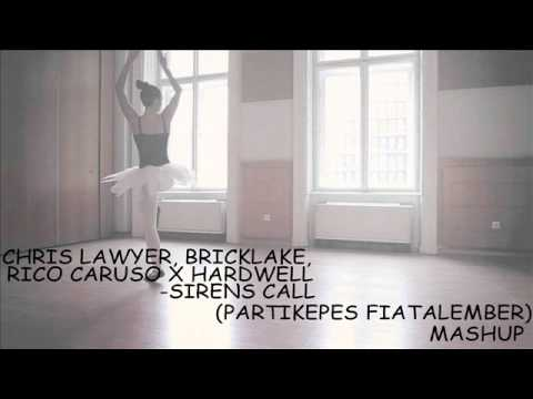 Chris Lawyer, Bricklake, Rico Caruso x Hardwell - Sirens Call Jumper (Partiképes Fiatalember Mashup)