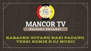 KARAOKE GOYANG NASI PADANG VERSI REMIX & DJ MUSIC KN7000