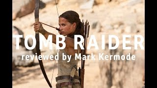 Tomb Raider reviewed by Mark Kermode