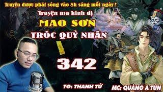 Mao Sơn Tróc Quỷ Nhân [ Tập 342 ] Hồn Ma Trong ToiLet - Truyện ma pháp sư- Quàng A Tũn