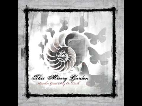 This Misery Garden - Another Great Day On Earth (Full Album)