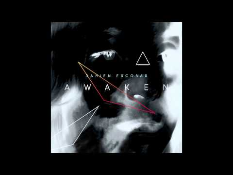 Awaken - Damien Escobar (Official Audio)