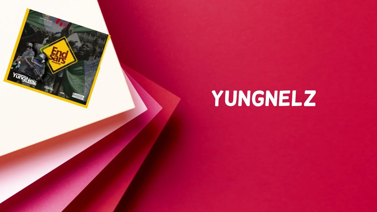 Download YungNelz  - #ENDSARS (AUDIO LYRICS)