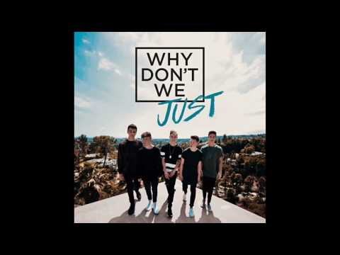 Why Don't We - Why Don't We Just (1 Hour Version)