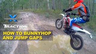 HOW TO JUMP GAPS & BUNNY HOP A DIRT BIKE: Cross Training Enduro Skills