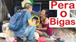 Pinoy SOCIAL EXPERIMENT: Pera o Bigas (Homeless)