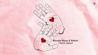 Blonde Maze & Attom - I Think About