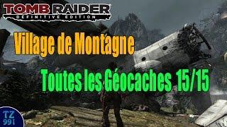 Gambar cover [Localisation] Tomb Raider Definitive Edition - Toutes les Géocaches 15/15 - Village en Montagne