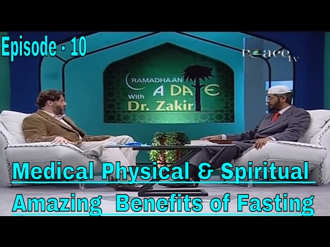 Dr Zakir Naik || Amazing Benefits of Fasting !! With Q & A || Ramadan Special !! Episode-10