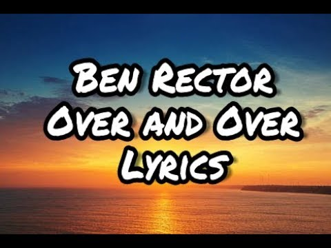 [Lyrics] || Ben Rector - Over and Over...