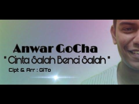Anwar GoCha ~ Cinta Salah Benci Salah ( CSBS )  |  Lagu Dangdut Terbaru