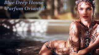 "Blue Deep House 11 "" Parfum Oriantal """