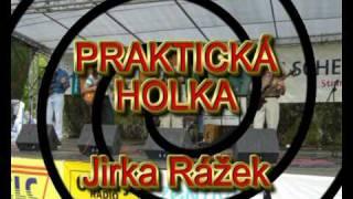 Praktická holka - Jiří Rážek jr.