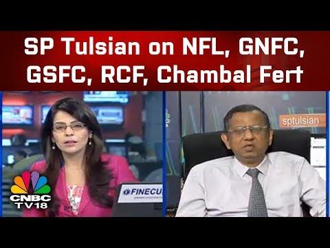 SP Tulsian on NFL, GNFC, GSFC, RCF, Chambal Fert | CNBC TV18