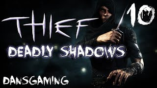 Let's Play Thief 3: Deadly Shadows - Part 10 - Dansgaming - Gameplay / Walkthrough - PC HD Mods