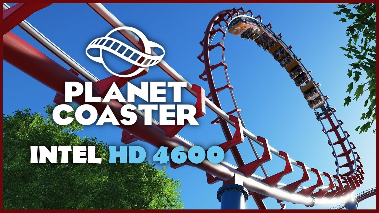 Intel HD 4600 Gaming | Planet Coaster Gameplay & Frame Rate - YouTube