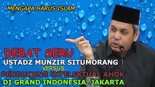 Video Debat Seru Ustadz Munzir Situmorang Dengan Pendukung Ahok Di Grand Indonesia    Ustadz Munzir Situmo download MP3, 3GP, MP4, WEBM, AVI, FLV Juli 2018