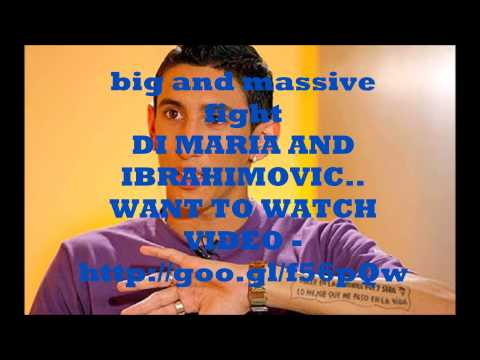 Di Maria Fights Ibrahimovic GOES BAD