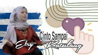ETRY - CINTO SAMPAI KATULANG - Cipt.HENKY HENDRAWAN (IDHAM)