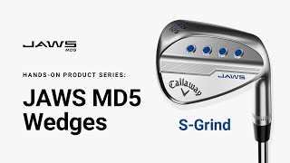 JAWS MD5 Wedge S-Grind || Hands-on Product Series