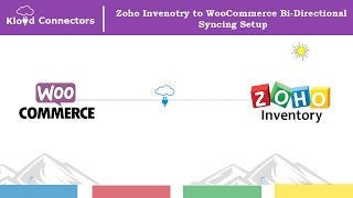 Zoho Inventory to WooCommerce Bi-Directional Syncing Setup