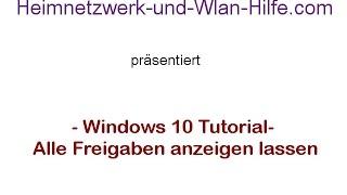 Windows 10 Tutorial - Alle Freigaben anzeigen lassen