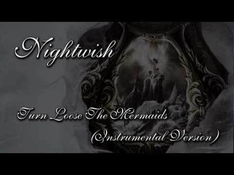 Клип Nightwish - Turn Loose The Mermaids (Instrumental)