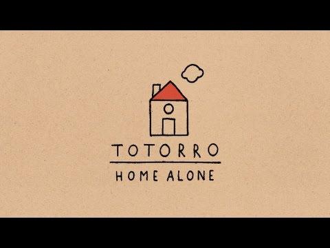 TOTORRO - Home Alone (audio)
