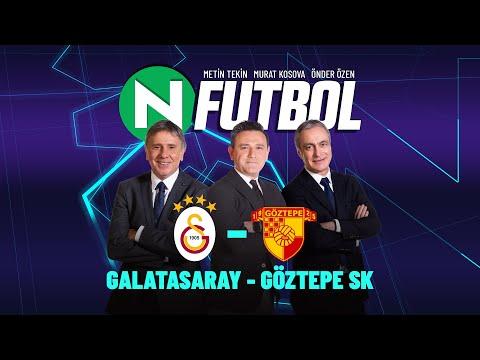 Galatasaray 2 - 1 Göztepe | Metin Tekin, Önder Özen ve Murat Kosova ile N Futbol